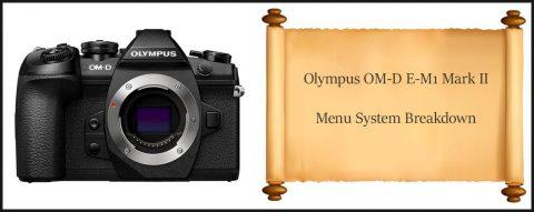 Olympus OMD EM1 Mark ii menu documentation help